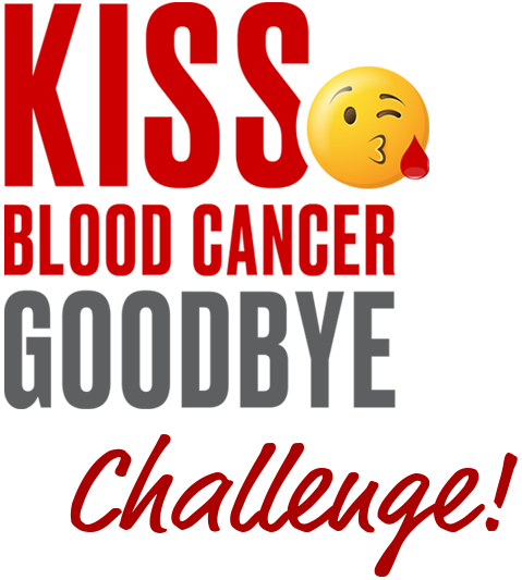 KISS BLOOD CANCER GOODBYE CHALLENGE!